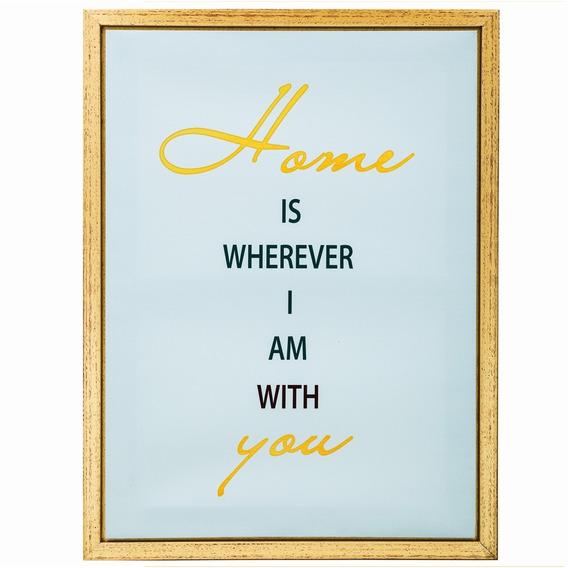 Quadro Decorativo Canva Home Is Wherever I Am With You 60x45