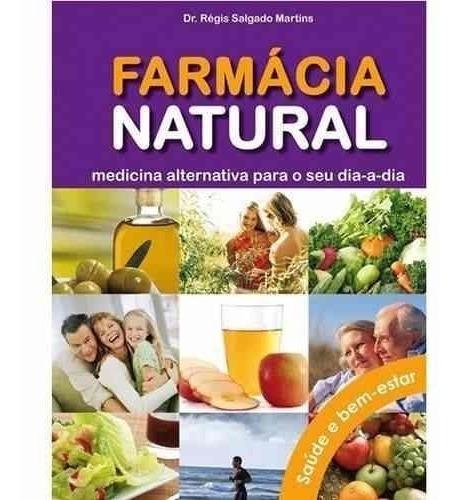Livro - Farmácia Natural: Medicina Alternativa C/ Cd