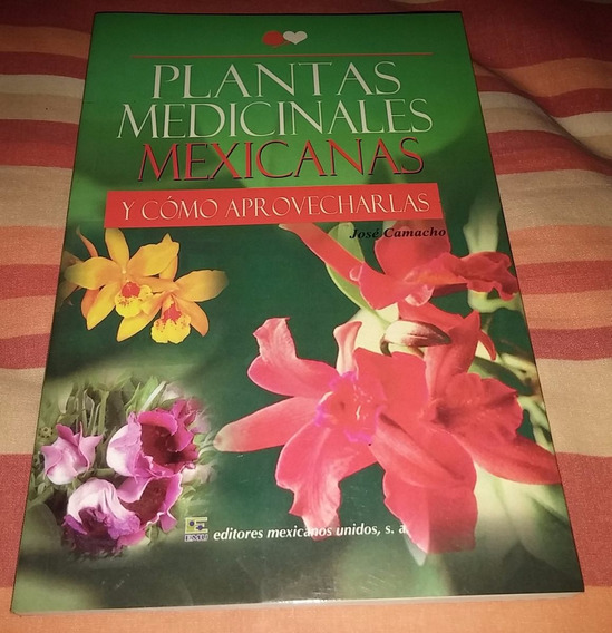 Librcrd Plantas Medicinales Mexicanas, De José Camacho, 2011