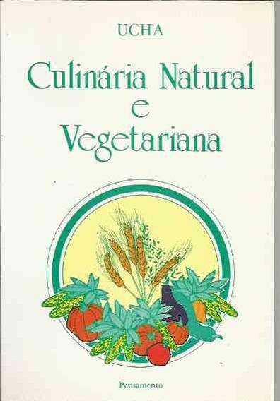Culinária Natural E Vegetariana Ucha