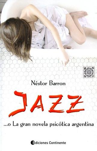 Jazz O La Gran Novela Psicotica Argentina