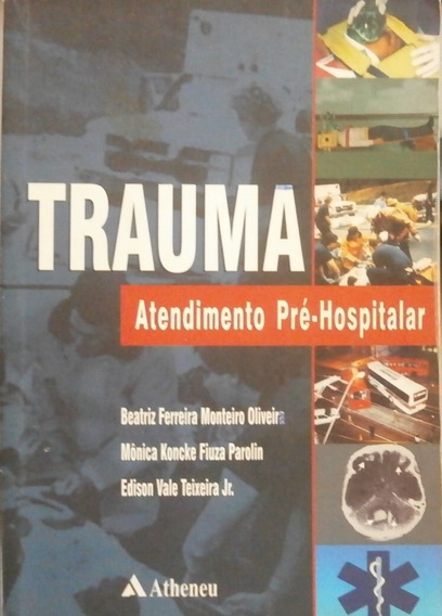 Trauma: Atendimento Pré- Hospitalar Beatriz Ferreira M