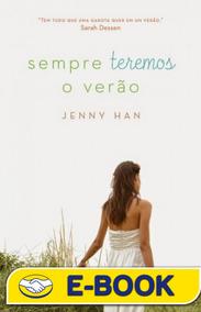 Sempre Teremos O Verão Verão - Vol 03 - Jenny Han