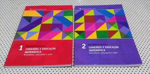 Livro Conexões E Educação Matemática -  Volumes 1 E 2