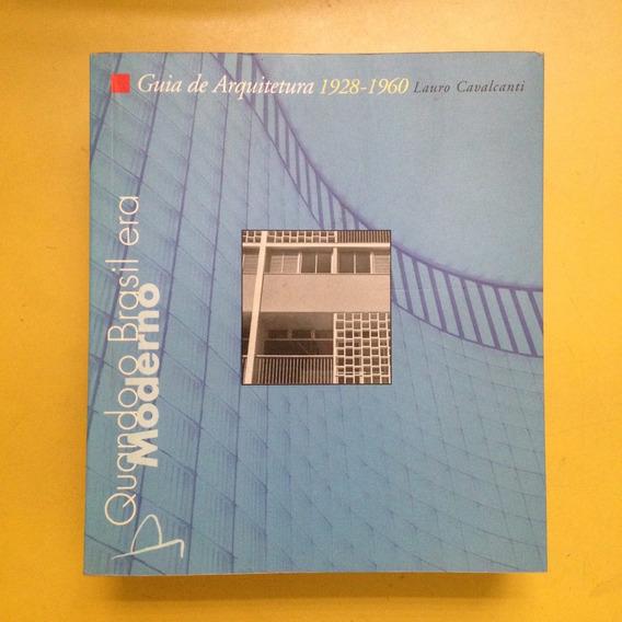 Livro Quando O Brasil Era Moderno - Guia De Arquitetura