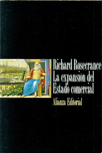 La Expansion Del Estado Comercial - Rosecrance - Alianza Ed