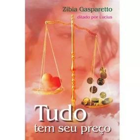 Livro - Tudo Tem Seu Preço - Zíbia G. - Novo