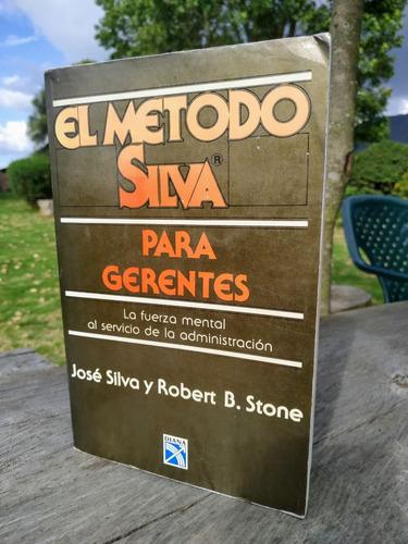 El Método Silva Para Gerentes. José Silva