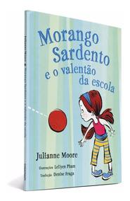 Livro Morango Sardento E O Valentão Da Escola