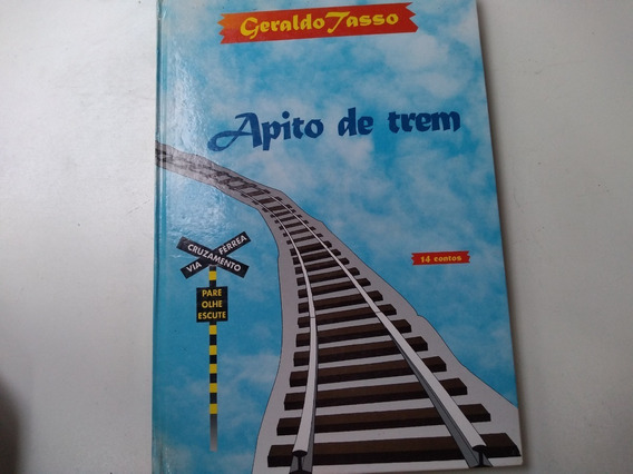 Livro - Apito De Trem - Geraldo Tasso