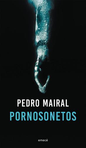 Imagen 1 de 3 de Pornosonetos De Pedro Mairal - Emecé