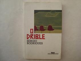 Livro O Drible - Sérgio Rodrigues
