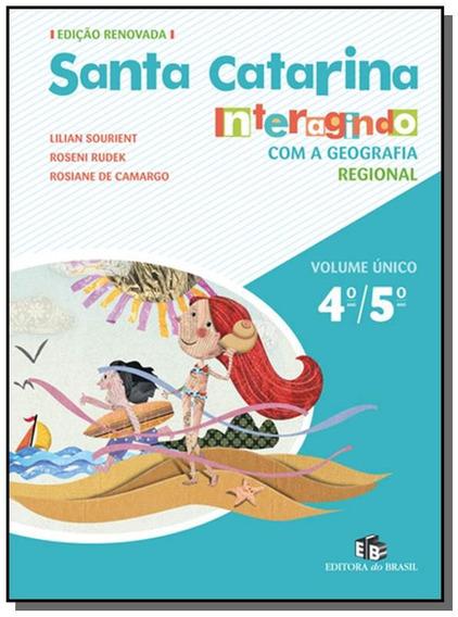 Santa Catarina - Interagindo Com A Geografia - Vol