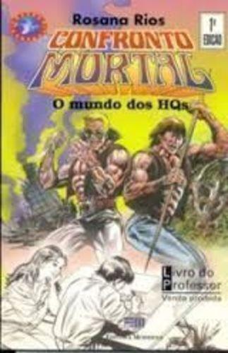 Confronto Mortal - O Mundos Dos Hqs - Col. Veredas