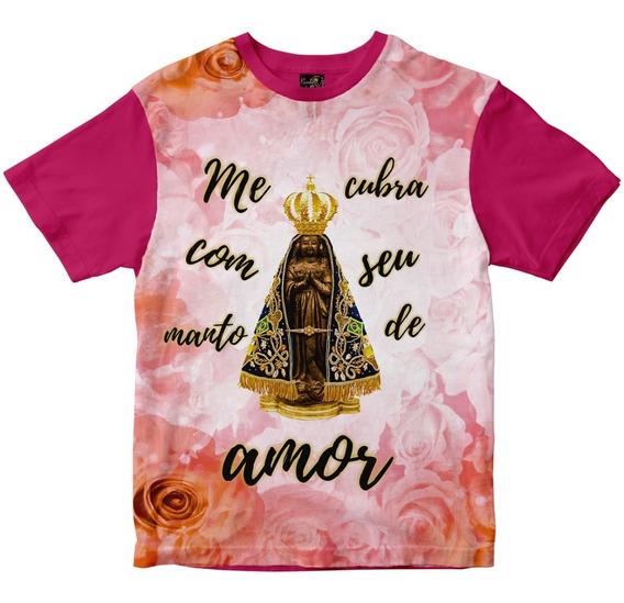 Camiseta Nossa Senhora Aparecida Me Cubra Com Seu Amor