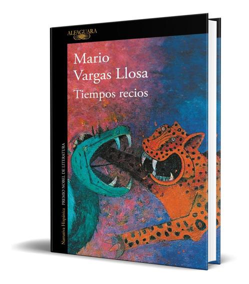 Libro Tiempos Recios - Mario Vargas Llosa