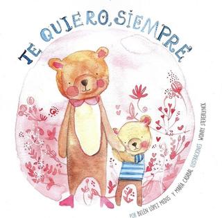 Libro Te Quiero Siempre Belen Lopez Medus Y Maria Casabal