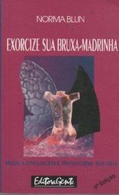 Exorcize Sua Bruxa- Madrinha (de Bolso) Norma Blun