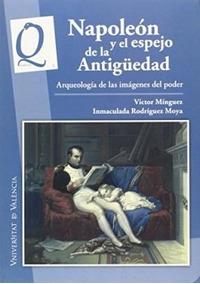 Napoleon Y El Espejo De La Antiguedad - Minguez, Victor
