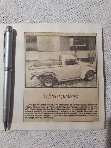 Propaganda Antiga Matéria Vw Fusca Pick Up Anúncio Publicida