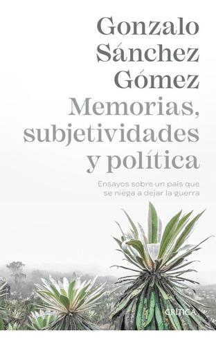 Memorias Subjetividades Y Política