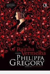 A Rainha Vermelha Philippa Gregory