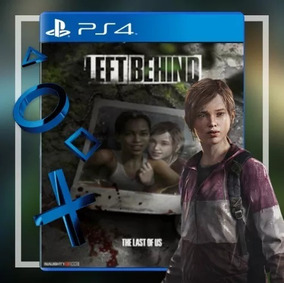 The Last Of Us E Left Behind Stand Alone Ps4 Digital