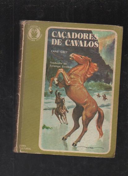 Livro Os Caçadores De Cavalo- Zane Grey