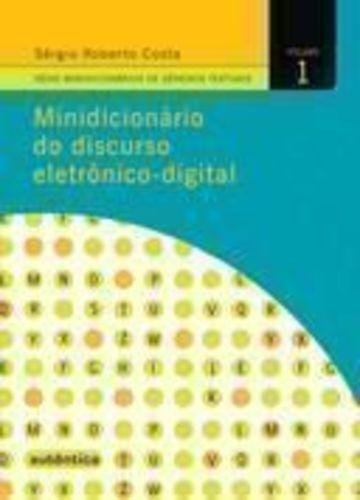 Minidicionário Do Discurso Eletrônico-digital - Volume 1