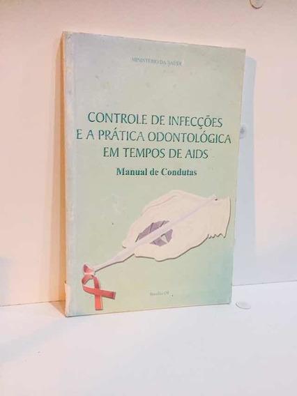 Controle De Infecções E A Prática Odontológica Em...