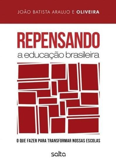 Repensando A Educação Brasileira - O Que Fazer Para Transf