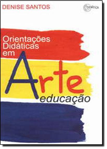 Orientações Didáticas Em Arte-educação