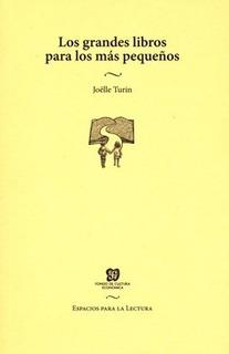 Los Grandes Libros Para Los Más Pequeños - Turin, Jöelle
