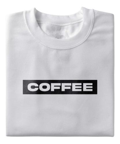 Camiseta Coffee 2.0 - 100% Algodão - Unissex - Camisa Café