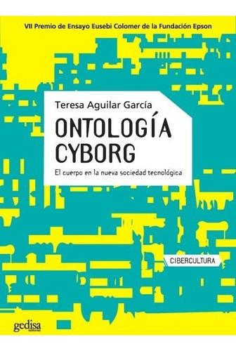 Imagen 1 de 3 de Ontología Cyborg, Aguilar García, Ed. Gedisa