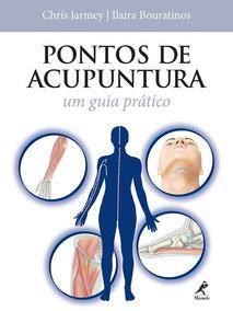 Ponto De Acuputura,um Guia Pratico.