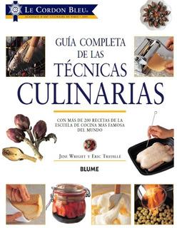 Guía Completa De Las Técnicas Culinarias - Le Cordon Bleu