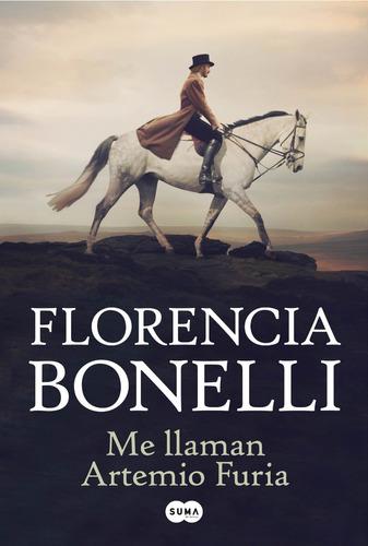 Me Llaman Artemio Furia - Bonelli, Florencia