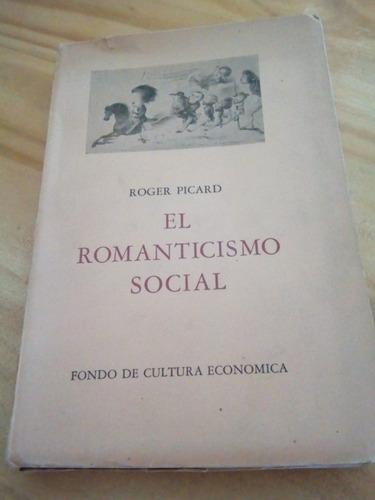 El Romanticismo Social - Picard - Fce 1947 - U
