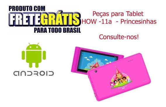 Peças Para Tablet How -11a _ Princesinhas - Consulte-nos!