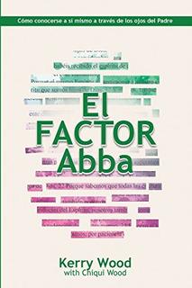 Libro : El Factor Abba Cómo Conocerse A Sí Mismo A Través
