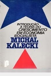 Introdução À Teoria Do Crescimento Em Ec Michal Kalecki / T