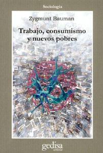 Imagen 1 de 3 de Trabajo Consumismo Y Los Nuevos Pobres, Bauman, Gedisa