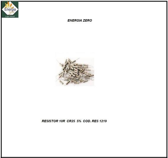 Resistor 10r Cr25 5% Pac12pçs Cod.res1219