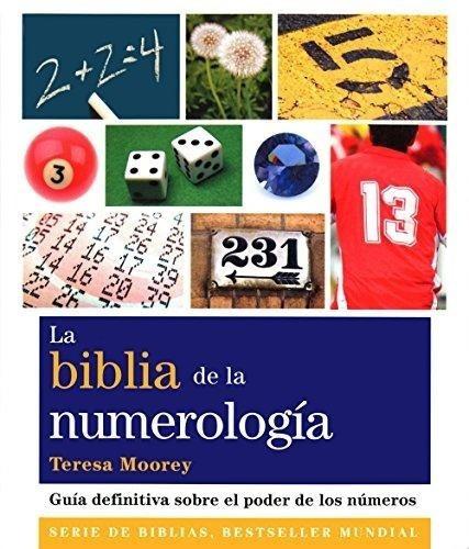 La Biblia De La Numerologia - Moorey Teresa