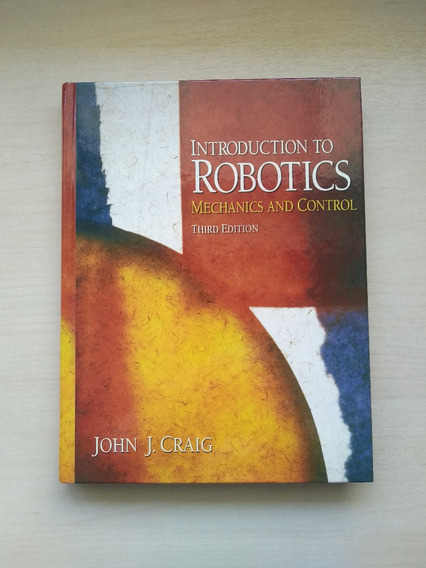 Introduction To Robotics: Mechanics And Control (3rd Ed.)