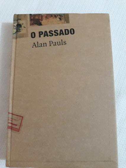 O Passado,alan Pauls478 Págs2007-leia Descrição