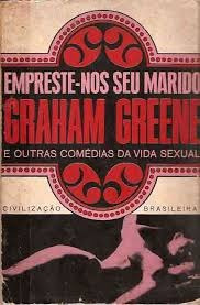 Empreste-nos Seu Marido E Outras Comédia Graham Greene