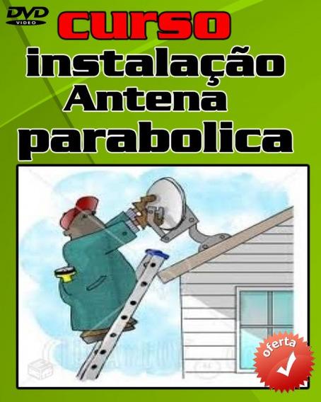 Curso 4 Dvds Antenas Parabólicas A10