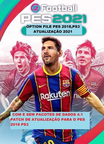 Option File 2021 Pes 2018 Ps3 Com E Sem Pacote,todo Més Atua